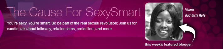 You're sexy. You're smart. So be part of the real sexual revolution; Join us for candid talk about intimacy, relationships, protection, and more.